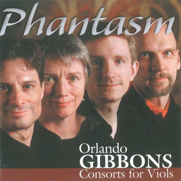 Gibbons: Consorts for Viols: Phantasm