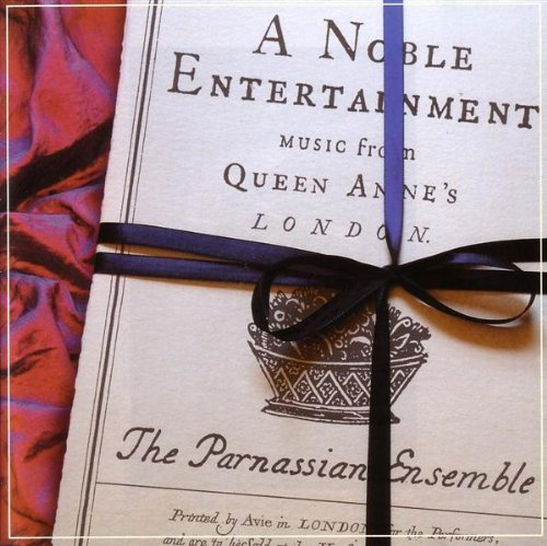 A Noble Entertainment : The Parnassian Ensemble