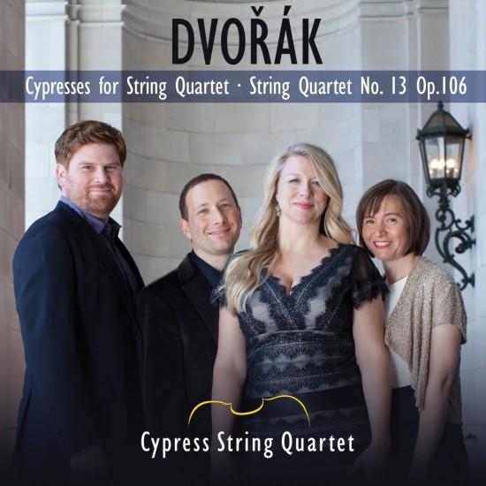 Dvorak : The Cypresses, String Quartet No. 13, Op. 106