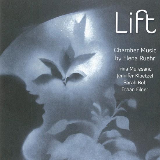 Lift : Chamber Music by Elena Ruehr