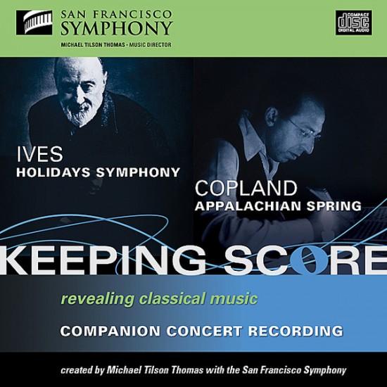 Keeping Score : Ives / Copland : Holidays Symphony, Appalachian Spring