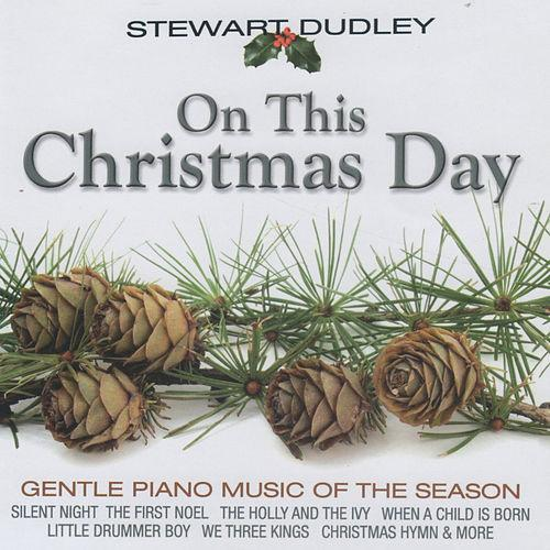 On This Christmas Day: Stewart Dudley
