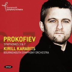 Prokofiev: Symphonies 3 & 7 Bournemouth Symphony Orchestra, Kirill Karabits