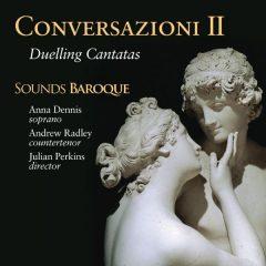Conversazioni II : Duelling Cantatas